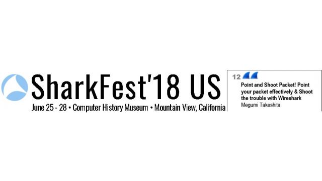 Sharkfest'18 USにて6日の15:00- 2 Point and Shoot Packet! Point your packet effectively & Shoot the trouble with Wireshark を話します