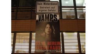 【やまちゃんねる通信vol.004】『VAMPSおっかけ in ベルリン&ちょっとだけロンドン』秘蔵写真集