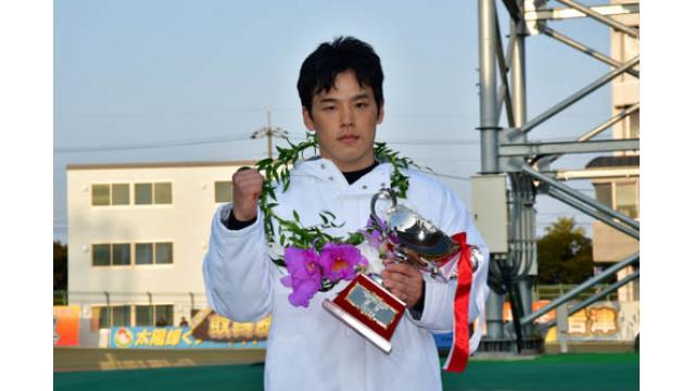 111期生ルーキーチャンピオンレースの優勝は南潤! 玉野記念優勝は三谷竜生!