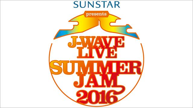 10/22(土) 19:00~ 『J-WAVE LIVE SUMMER JAM 2016』