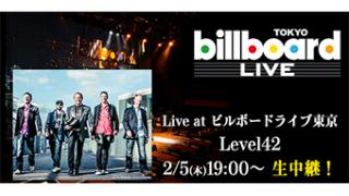 2/5(木)19:00~ 【生中継】Live at ビルボードライブ東京 Level42
