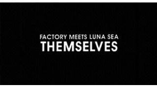 【「LUNATIC FEST.」直前スペシャル】06/26(金) 23:00~ FACTORY MEETS LUNA SEA
