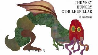 名作絵本「はらぺこあおむし」にクトゥルフ要素を追加した冒涜的なファンブックが登場