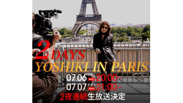 X JAPAN WORLD TOUR WE ARE X日本ツアー直前SP・映画『We Are X』パリより生中継〜YOSHIKI IN PARIS 2 DAYS〜