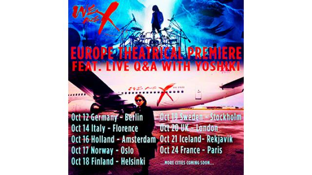 EUROPE THEATRICAL PREMIERE - FEAT.LIVE Q&A WITH YOSHIKI 中継決定!