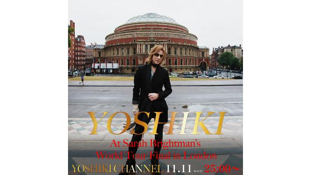 "【11月11日(月)25時~生放送決定】YOSHIKI in London before the performance of ""Miracle"" with Sarah Brightman at Royal Albert Hall"