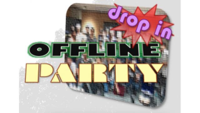 drop in OFFLINE PARTY vol.001(朝から打ち+夜飲み) ※会員様向