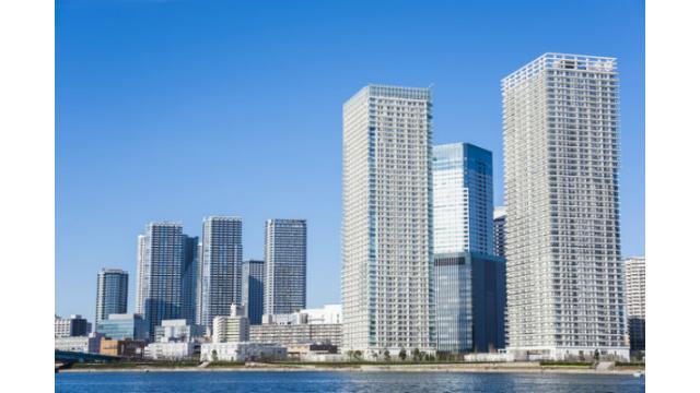 【マンション経営コラム|第153回】海外投資家はなぜ東京のマンションを買い漁るのか?