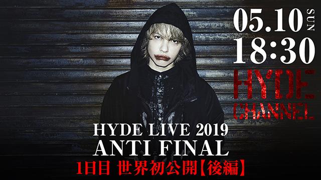 【5月10日(日)18:30~放送】HYDE LIVE 2019 ANTI FINAL 1日目 世界初公開【後編】