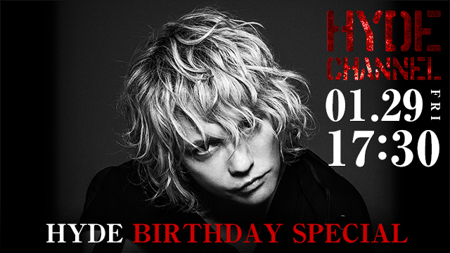【1/29(金)17:30〜生放送】HYDE BIRTHDAY SPECIAL