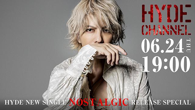 【6/24(木)19:00〜生放送】HYDE NEW SINGLE「NOSTALGIC」RELEASE SPECIAL