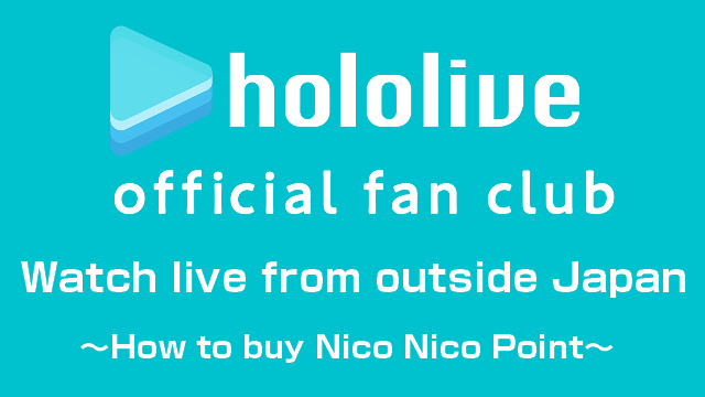 【1】Watch live from outside Japan ~How to buy Nico Nico Point~(日本国外から生放送を視聴する方法~ニコニコポイントの購入方法~)