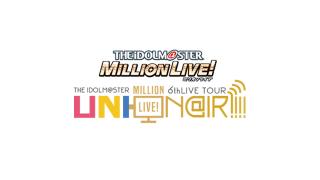 THE IDOLM@STER MILLION LIVE! 6thLIVE TOUR UNI-ON@IR!!!! 仙台公演感想 (ユニット編)