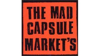 205. The Mad Capsule Markets