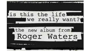25年目の抵抗歌〜ロジャー・ウォーターズ『イズ・ディス・ザ・ライフ・ウィ・リアリー・ウォント?』