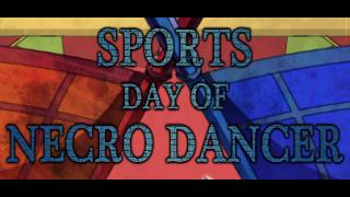 Sports Day of NecroDancer大会詳細!