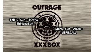"【イベント情報・当日券?】OUTRAGE 30TH ANNIVERSARY ""XXX"" TOUR"