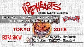 【イベント情報・7/4~】THE WiLDHEARTS - TOKYO 2018 CLASSIC LINE UP SHOW & EXTRA