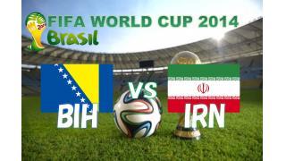 【2014W杯】ボスニア・ヘルツェゴビナ vs イラン (BIH vs IRN)