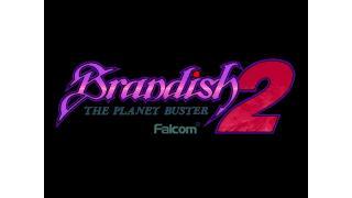 何だかんだのBrandish2