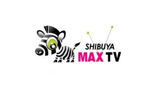 渋谷MAXTVのCMできました!