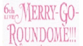 MERRY-GO-ROUNDOME!!! BD メットライフドーム公演Day2 感想