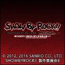 SHOW BY ROCK!! MUSICAL-唱え家畜共ッ!深紅色の堕天革命黙示録ッ!!