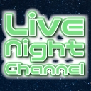 Live Night Channel
