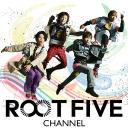 ROOT FIVEチャンネル
