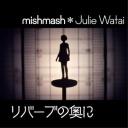mishmash*Julie Watai
