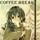 ~Coffee Break~