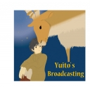 Yuito's Broadcast 「こんな声でよければ…」