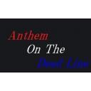 Anthem On The Dead Line