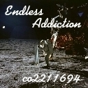 Endless Addiction