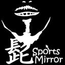 髭 Sports Mirror