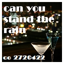 「can you stand the rain」