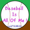 Baseball Is All Of Me!