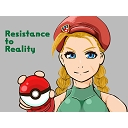 ~Resistance to Reality~