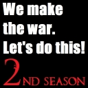 We make the war. Let's do this! 2nd season!!