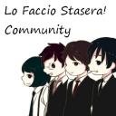 Lo Faccio Stasera! 今夜もやります。