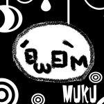 *MUKU*