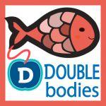 DOUBLE BODIES