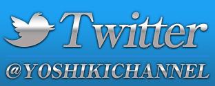 YOSHIKI CHANNEL Twitter