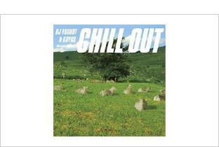 DJ Yogurt & Koyas Chill Out / チル・アウト