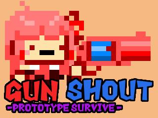 Gun Shout -Prottype Survive-