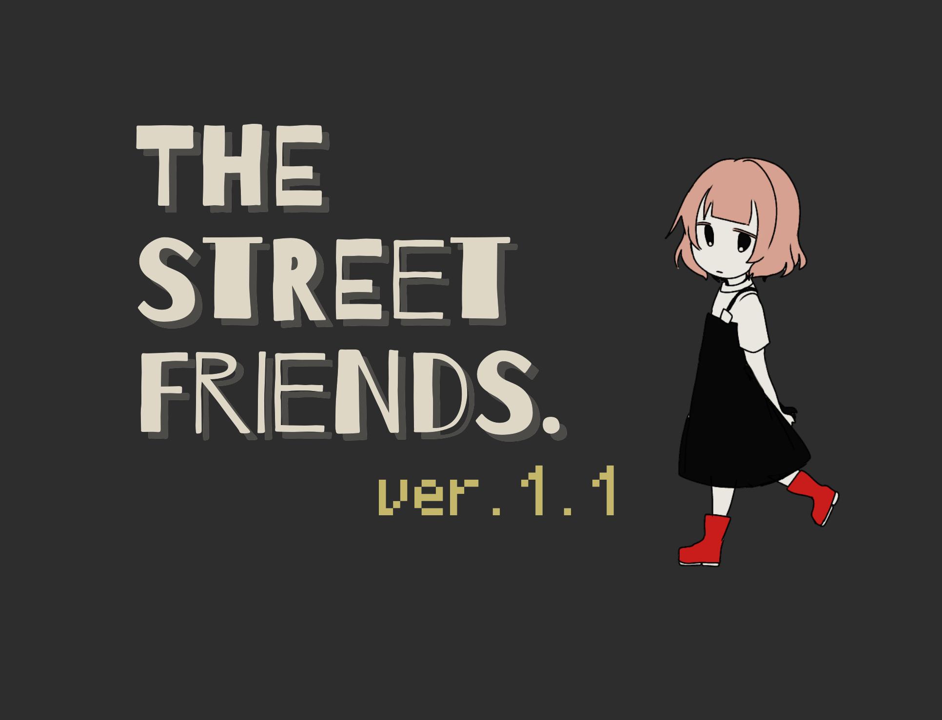 THE STREET FRIENDS.